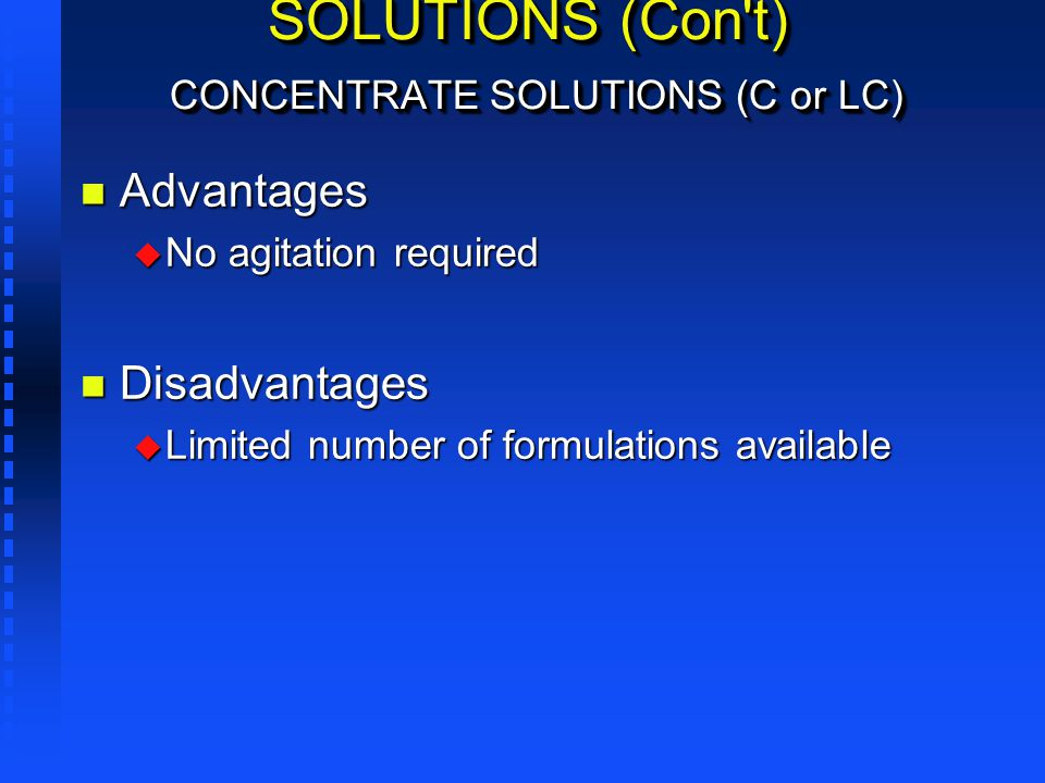 SOLUTIONS (Con t) CONCENTRATE SOLUTIONS (C or LC)