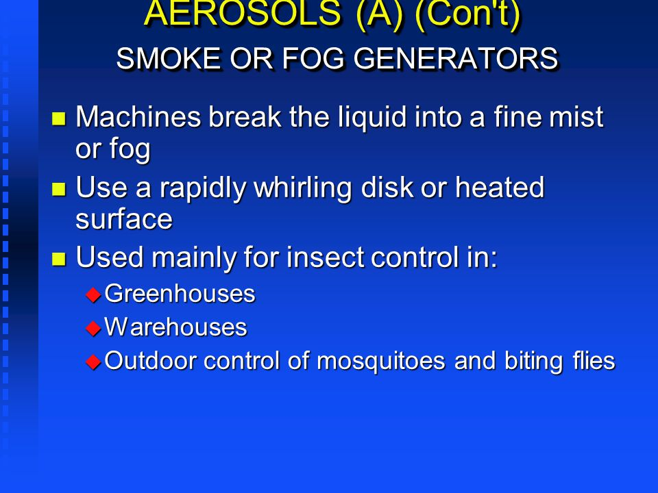AEROSOLS (A) (Con t) SMOKE OR FOG GENERATORS