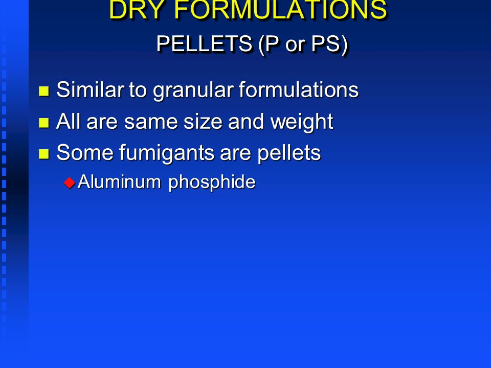 DRY FORMULATIONS PELLETS (P or PS)