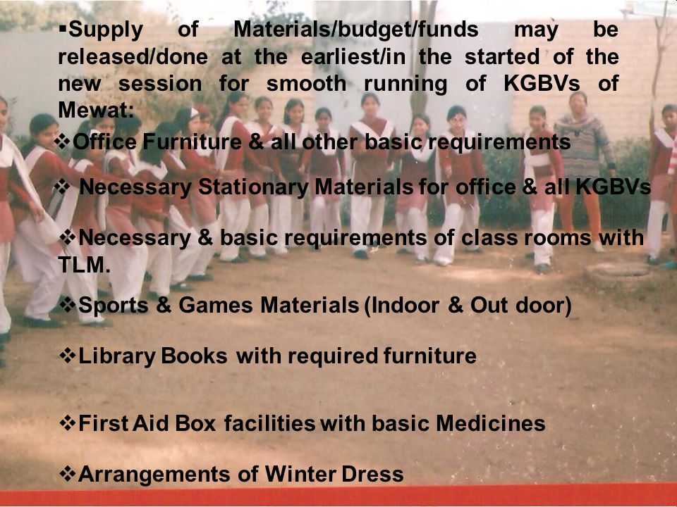 Supply of Materials/budget/funds may be released/done at the earliest/in the started of the new session for smooth running of KGBVs of Mewat: