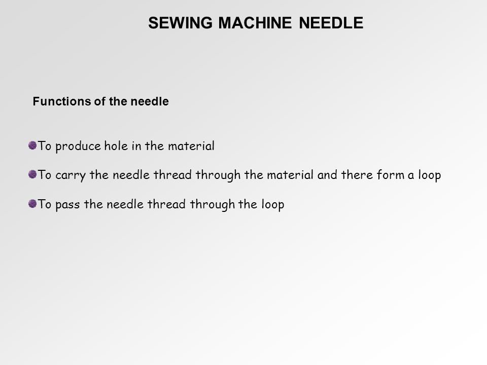 SEWING MACHINE NEEDLE Functions of the needle