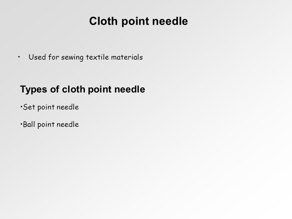 Cloth point needle Types of cloth point needle