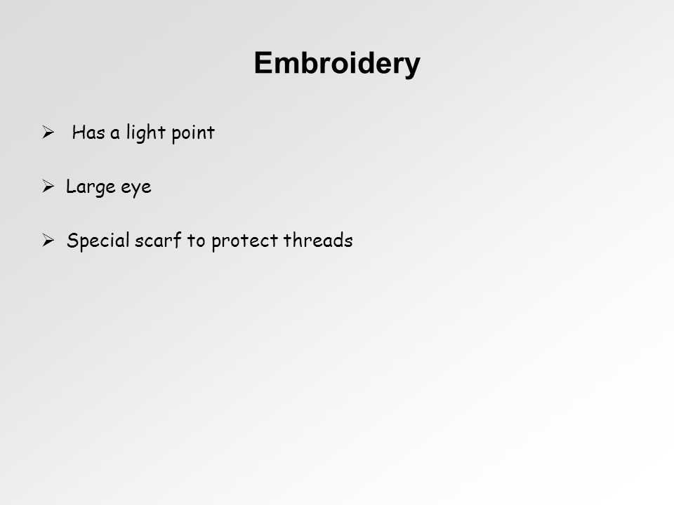 Embroidery Has a light point Large eye