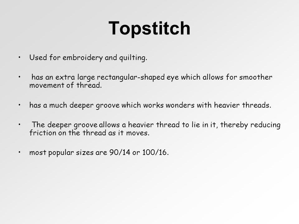 Topstitch Used for embroidery and quilting.