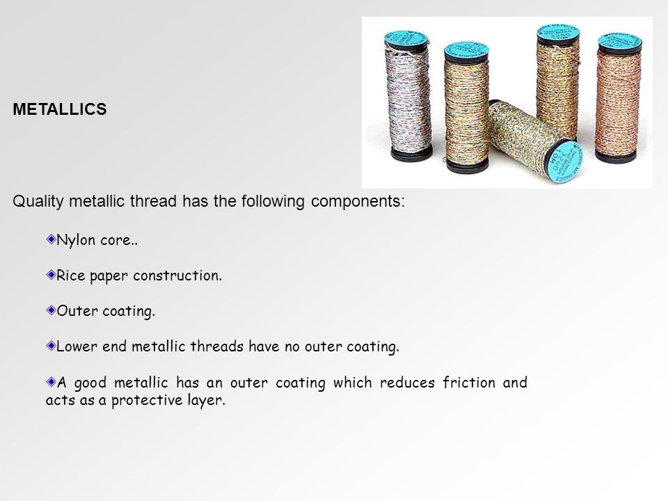 Quality metallic thread has the following components:
