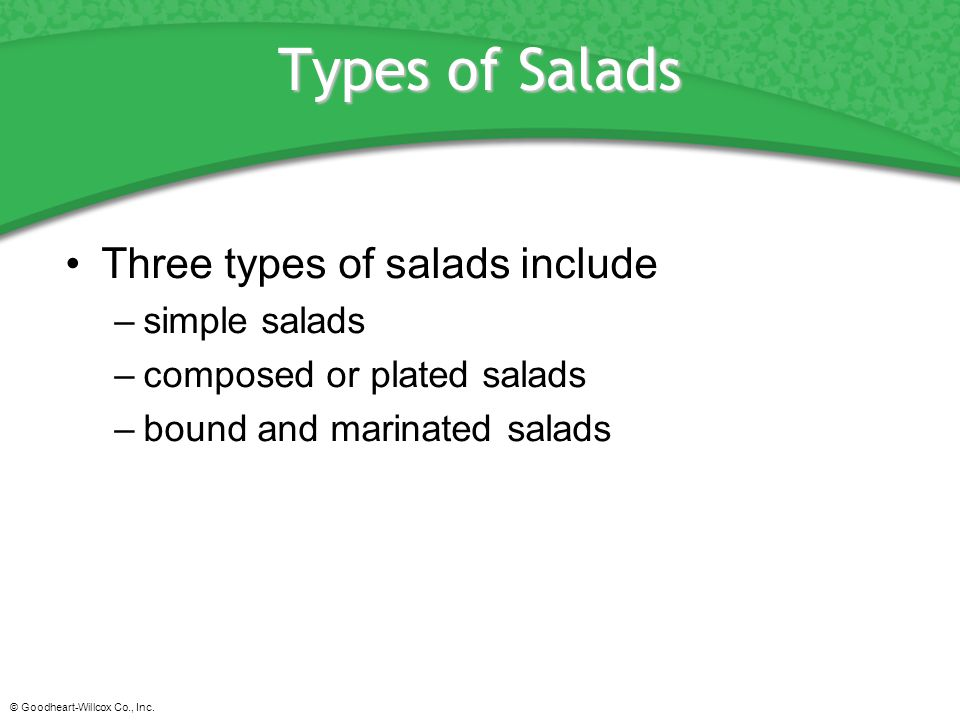 Types of Salads Three types of salads include simple salads