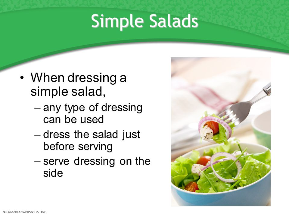 Simple Salads When dressing a simple salad,