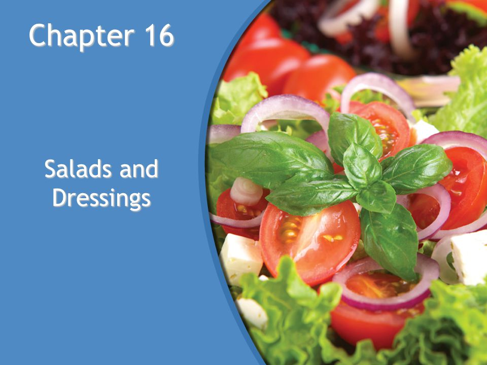 Chapter 16 Salads and Dressings