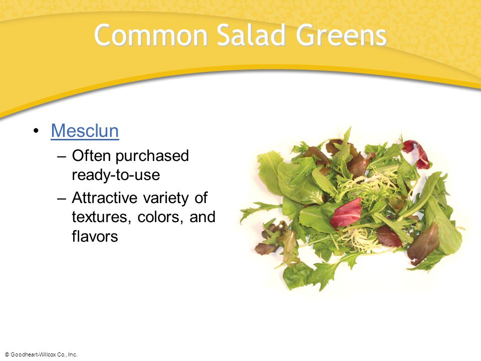 Common Salad Greens Mesclun Often purchased ready-to-use