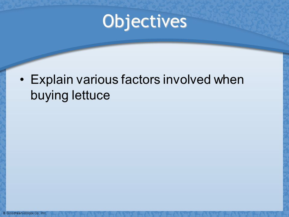 Objectives Explain various factors involved when buying lettuce