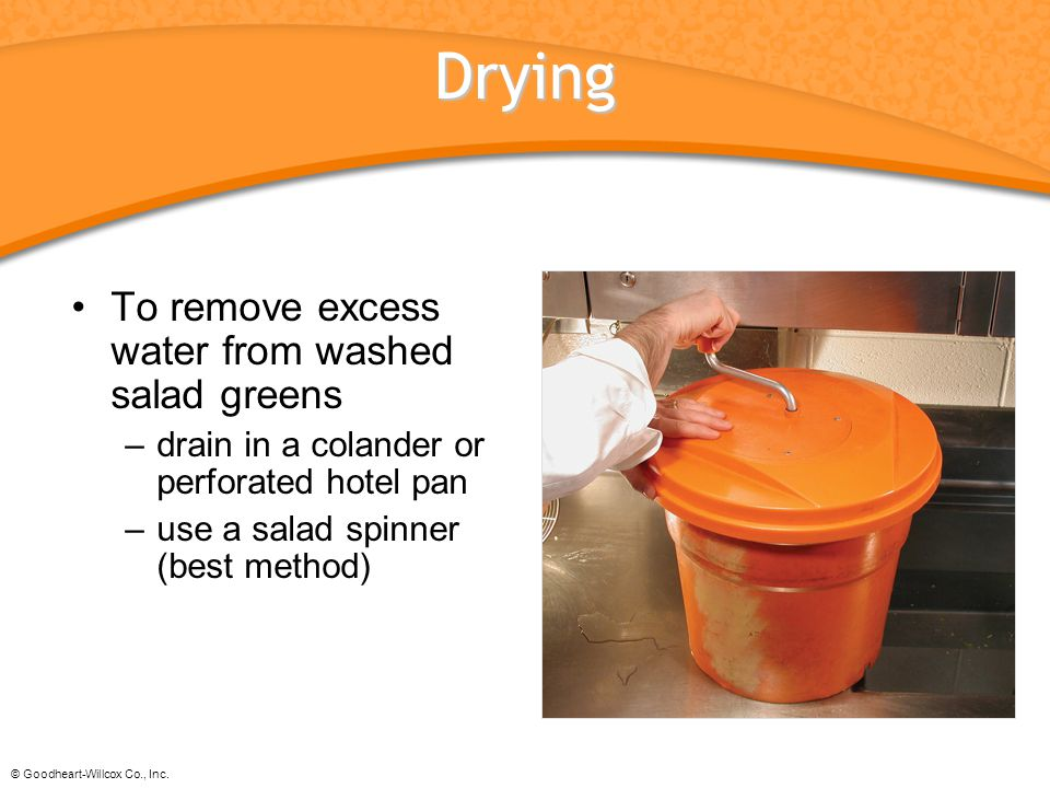 Drying To remove excess water from washed salad greens