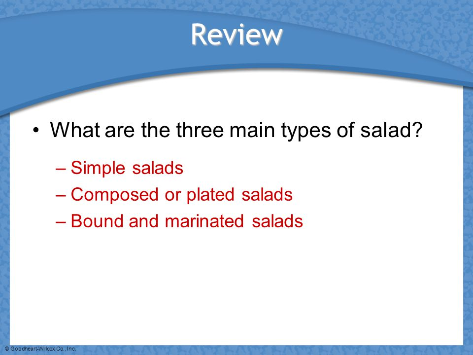 Review What are the three main types of salad Simple salads