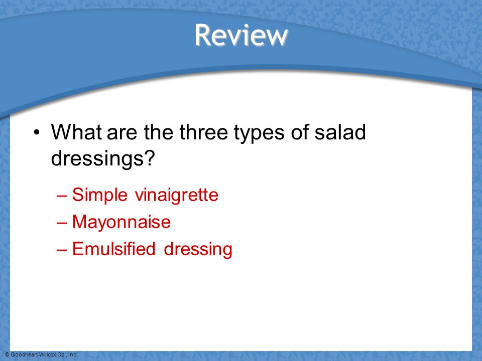 Review What are the three types of salad dressings Simple vinaigrette