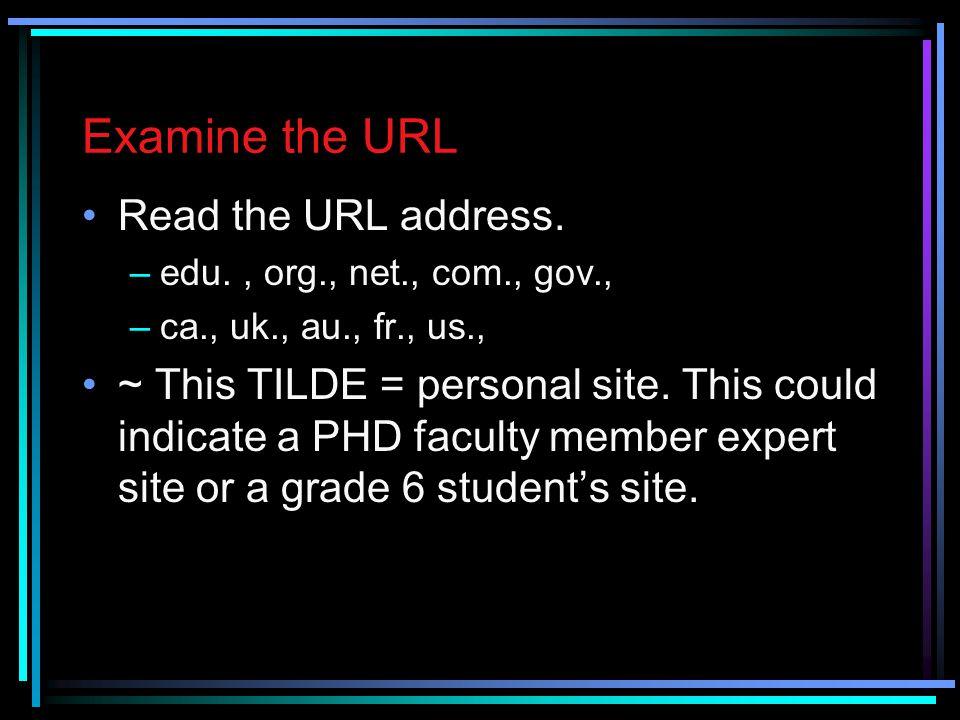 Examine the URL Read the URL address.