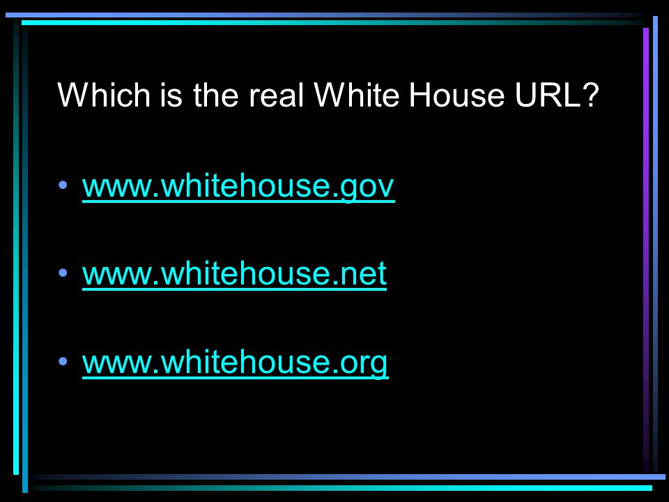 Which is the real White House URL