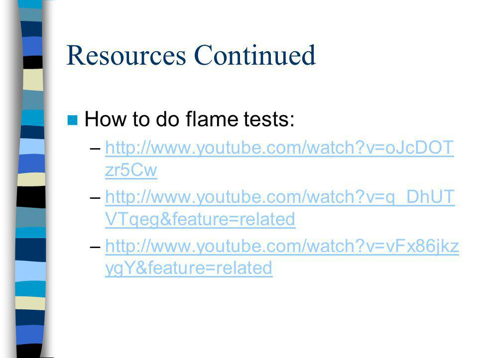 Resources Continued How to do flame tests: