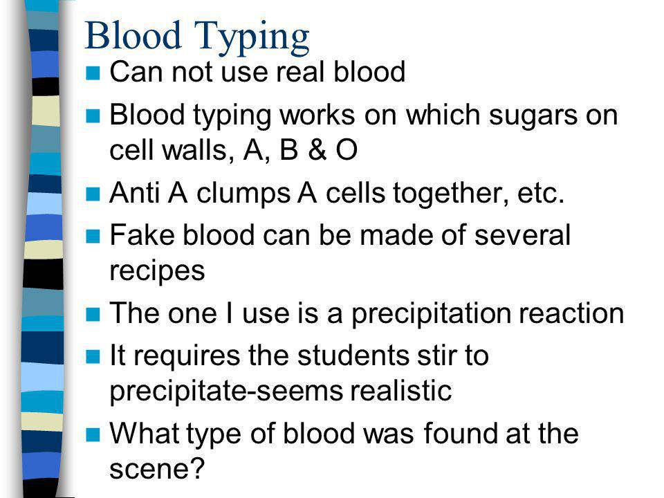 Blood Typing Can not use real blood