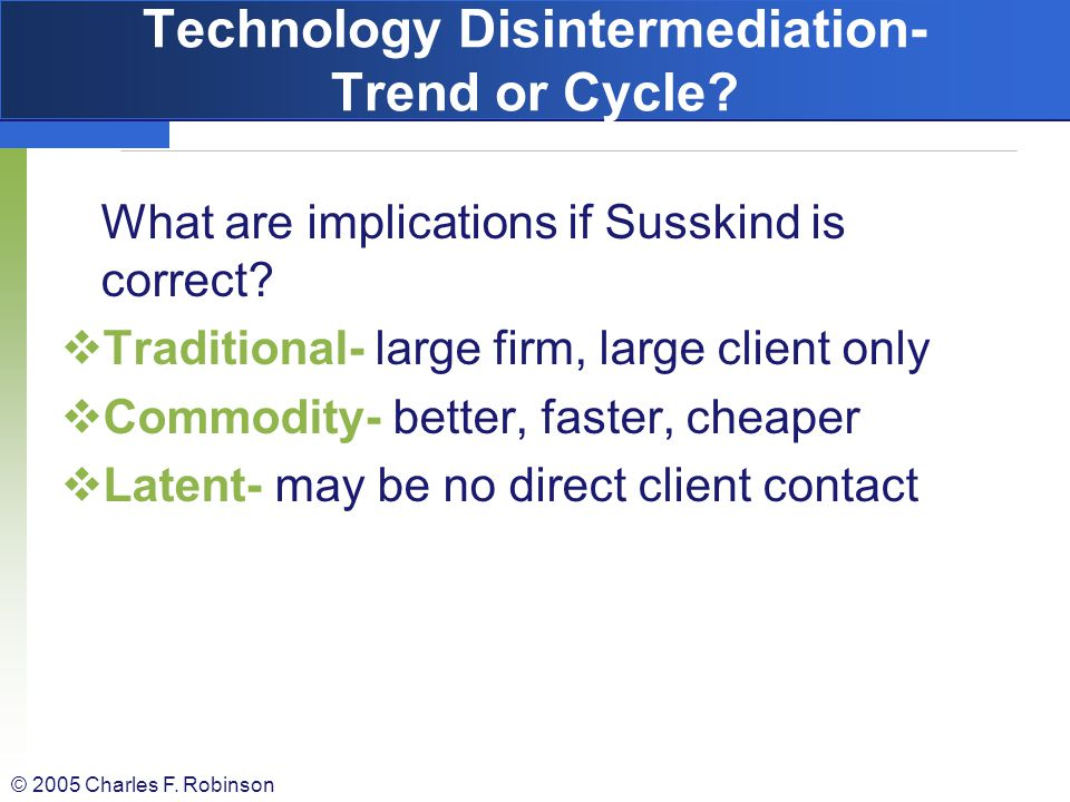 Technology Disintermediation- Trend or Cycle