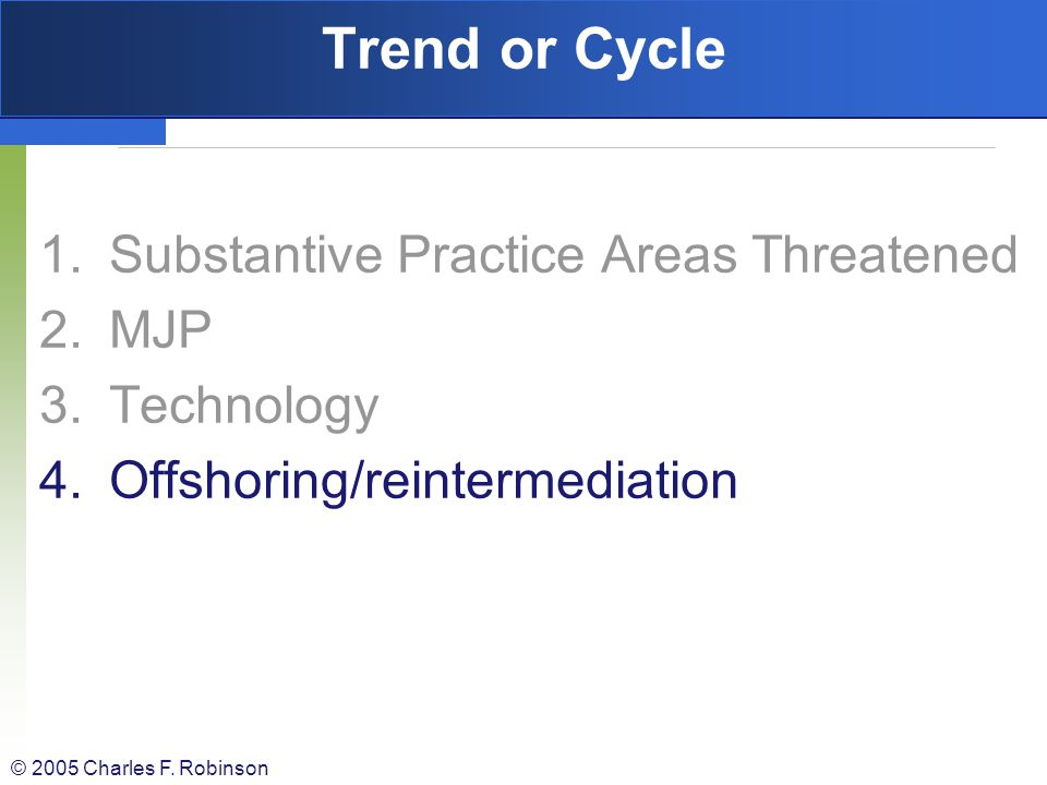 Trend or Cycle Substantive Practice Areas Threatened MJP Technology