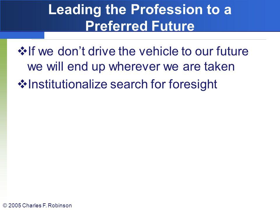 Leading the Profession to a Preferred Future