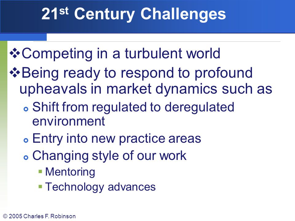 21st Century Challenges Competing in a turbulent world