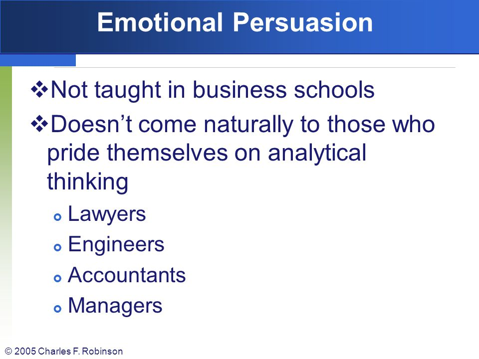 Emotional Persuasion Not taught in business schools