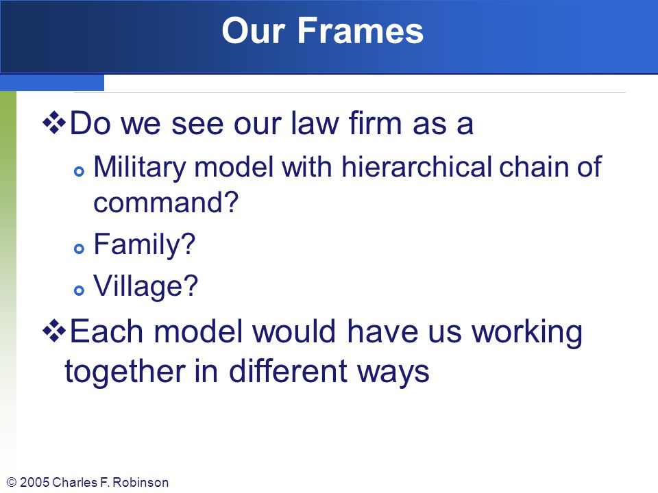 Our Frames Do we see our law firm as a