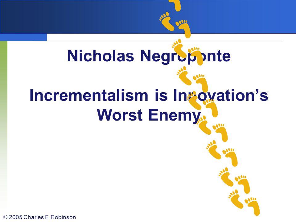 Nicholas Negroponte Incrementalism is Innovation's Worst Enemy