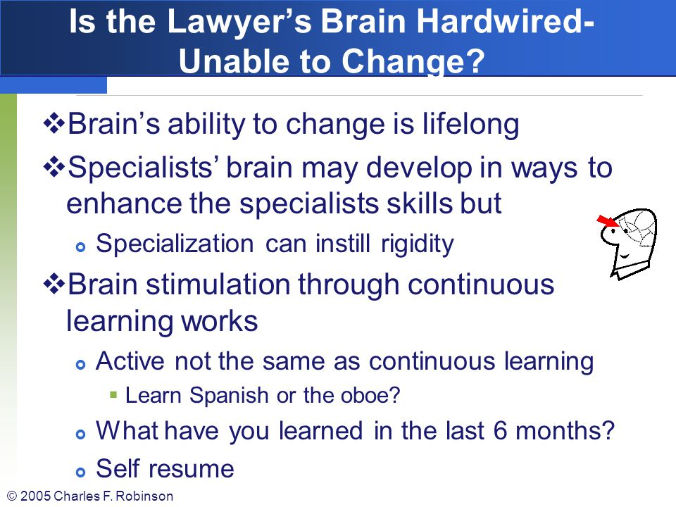 Is the Lawyer's Brain Hardwired- Unable to Change