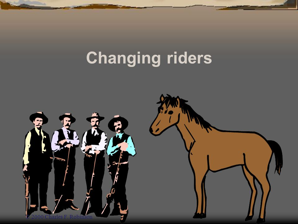 Changing riders © 2000 Charles F. Robinson