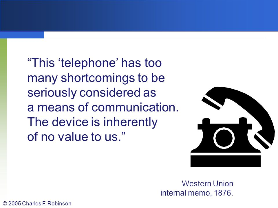 This 'telephone' has too many shortcomings to be seriously considered as a means of communication. The device is inherently of no value to us.