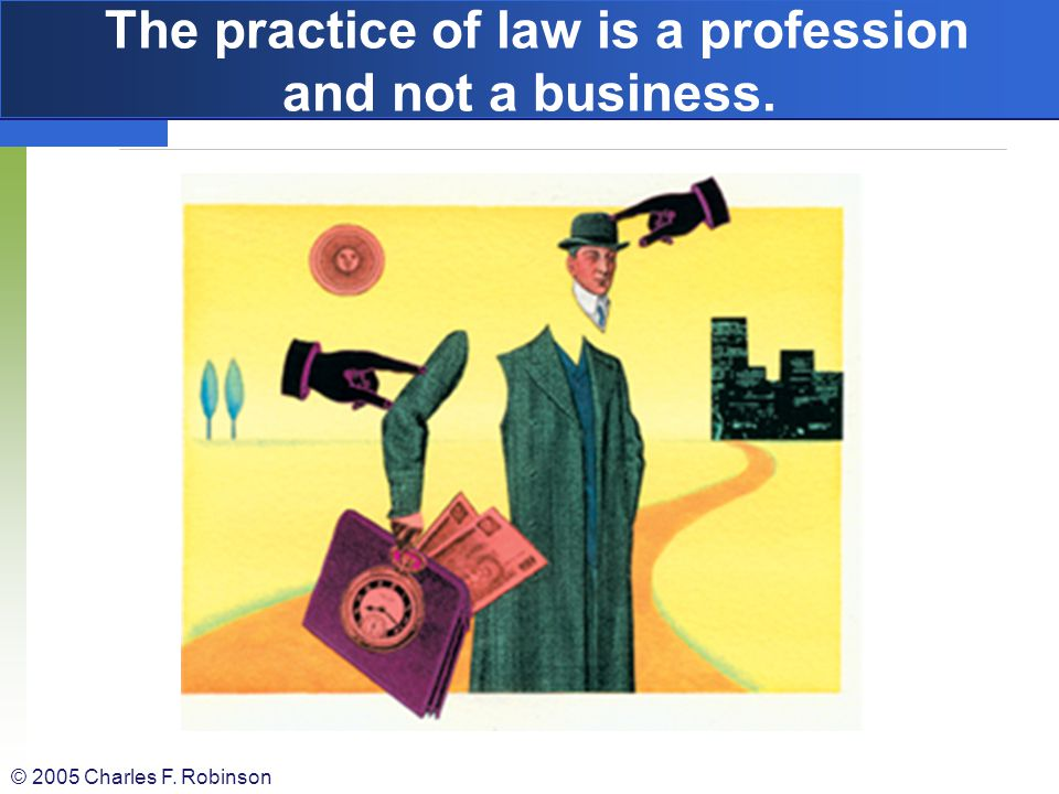 The practice of law is a profession and not a business.