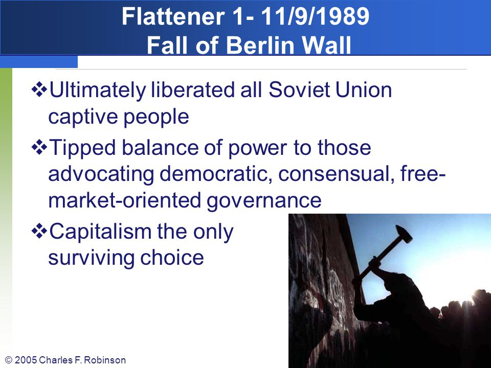 Flattener 1- 11/9/1989 Fall of Berlin Wall