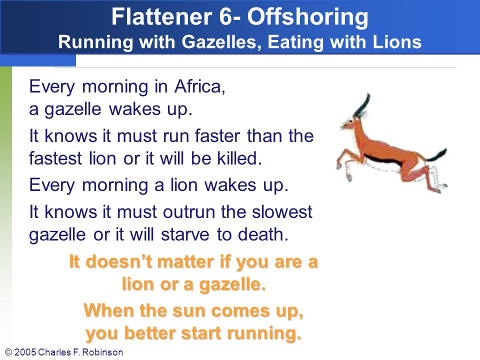 Flattener 6- Offshoring Running with Gazelles, Eating with Lions