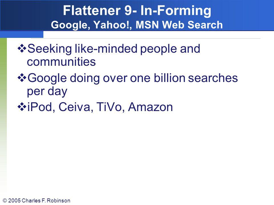 Flattener 9- In-Forming Google, Yahoo!, MSN Web Search