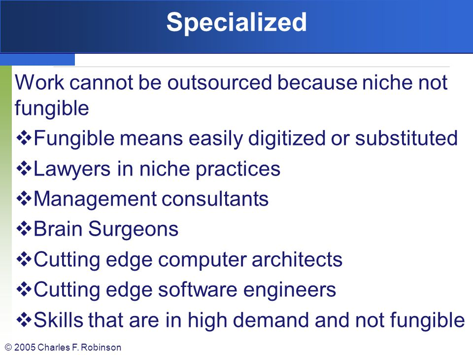 Specialized Work cannot be outsourced because niche not fungible