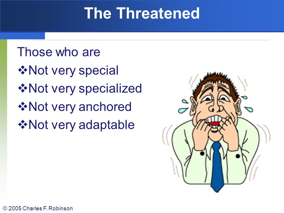 The Threatened Those who are Not very special Not very specialized