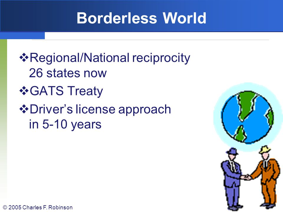 Borderless World Regional/National reciprocity 26 states now