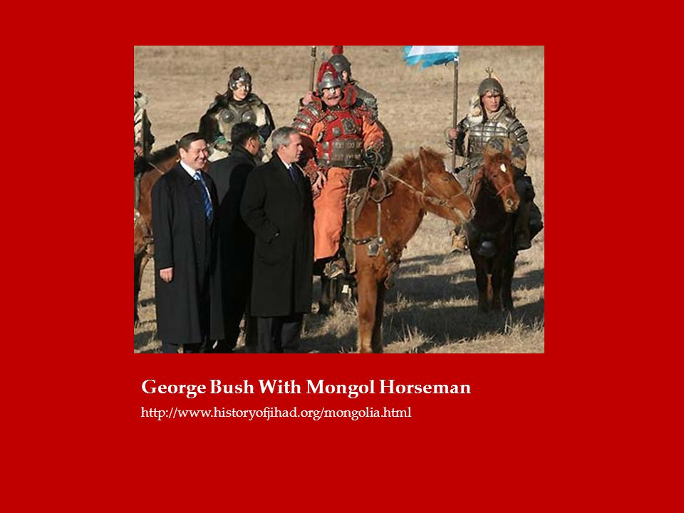 George Bush With Mongol Horseman