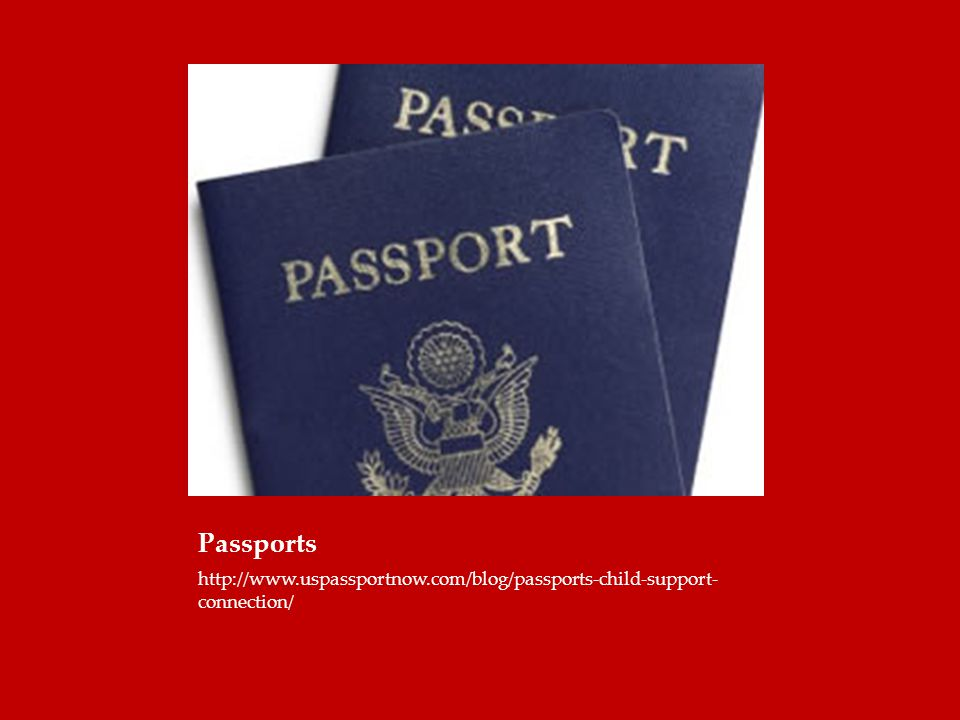 Passports http://www.uspassportnow.com/blog/passports-child-support-connection/