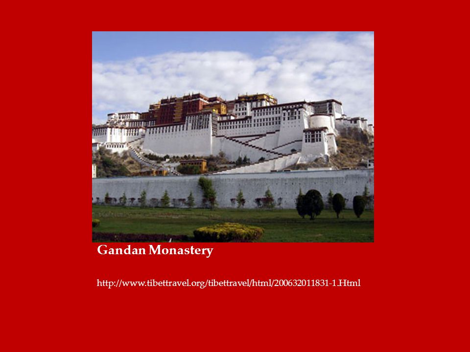 Gandan Monastery http://www.tibettravel.org/tibettravel/html/200632011831-1.Html