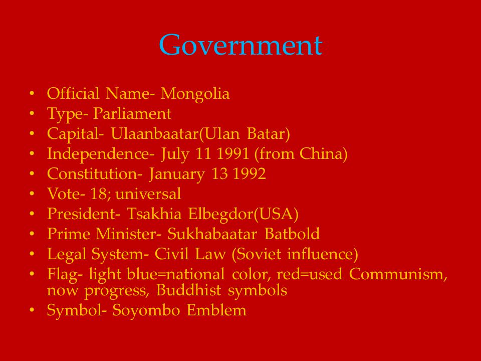 Government Official Name- Mongolia Type- Parliament