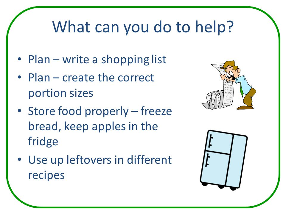 What can you do to help Plan – write a shopping list