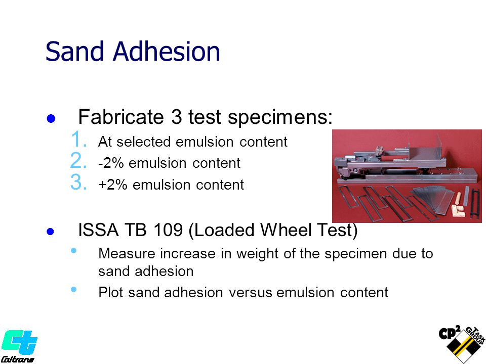 Sand Adhesion Fabricate 3 test specimens: