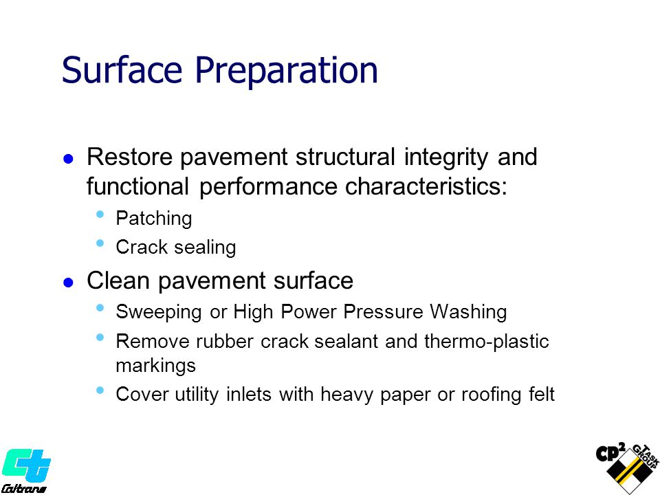 Surface Preparation Restore pavement structural integrity and functional performance characteristics: