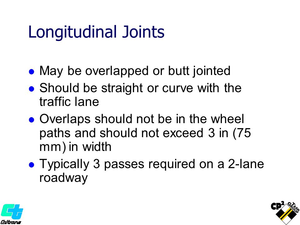 Longitudinal Joints May be overlapped or butt jointed