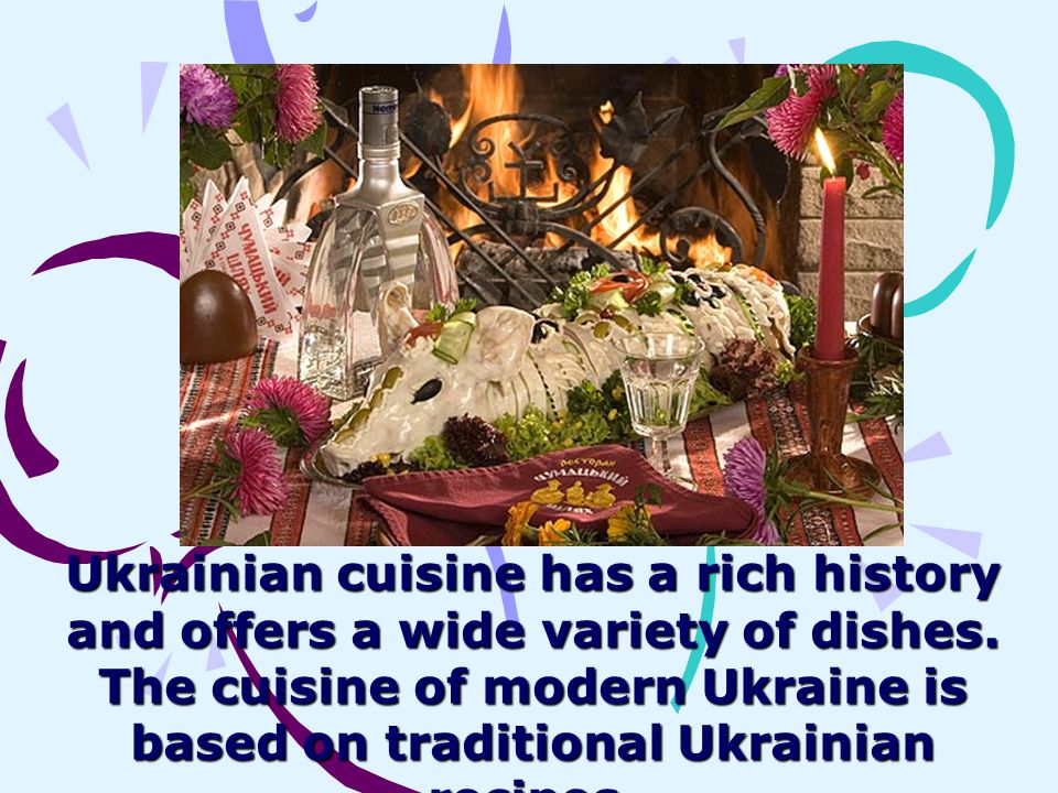 Ukrainian cuisine has a rich history and offers a wide variety of dishes.