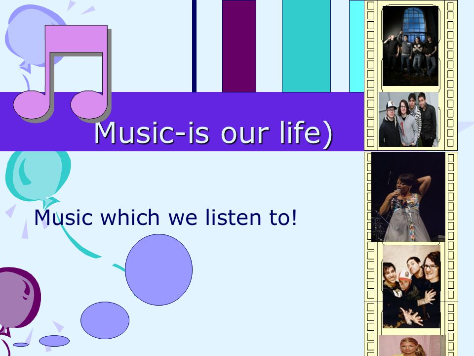 Music which we listen to!