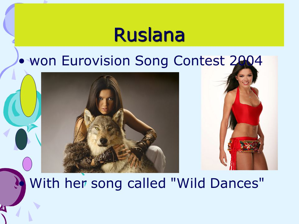 Ruslana won Eurovision Song Contest 2004