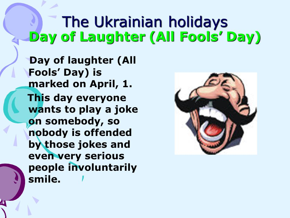 The Ukrainian holidays Day of Laughter (All Fools' Day)